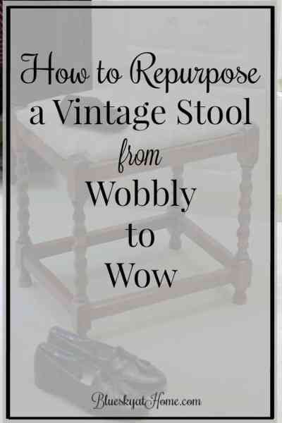 How to Repurpose a Vintage Stool from Wobbly to Wow