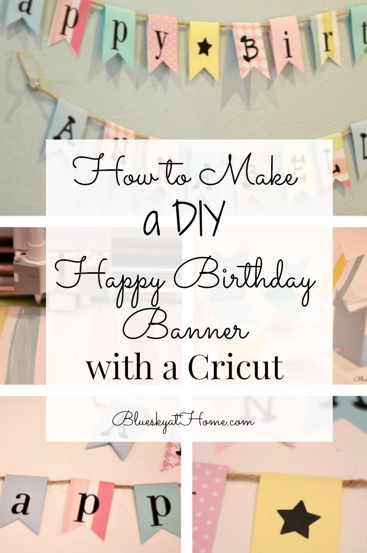 How To Make A Diy Happy Birthday Banner Bluesky At Home