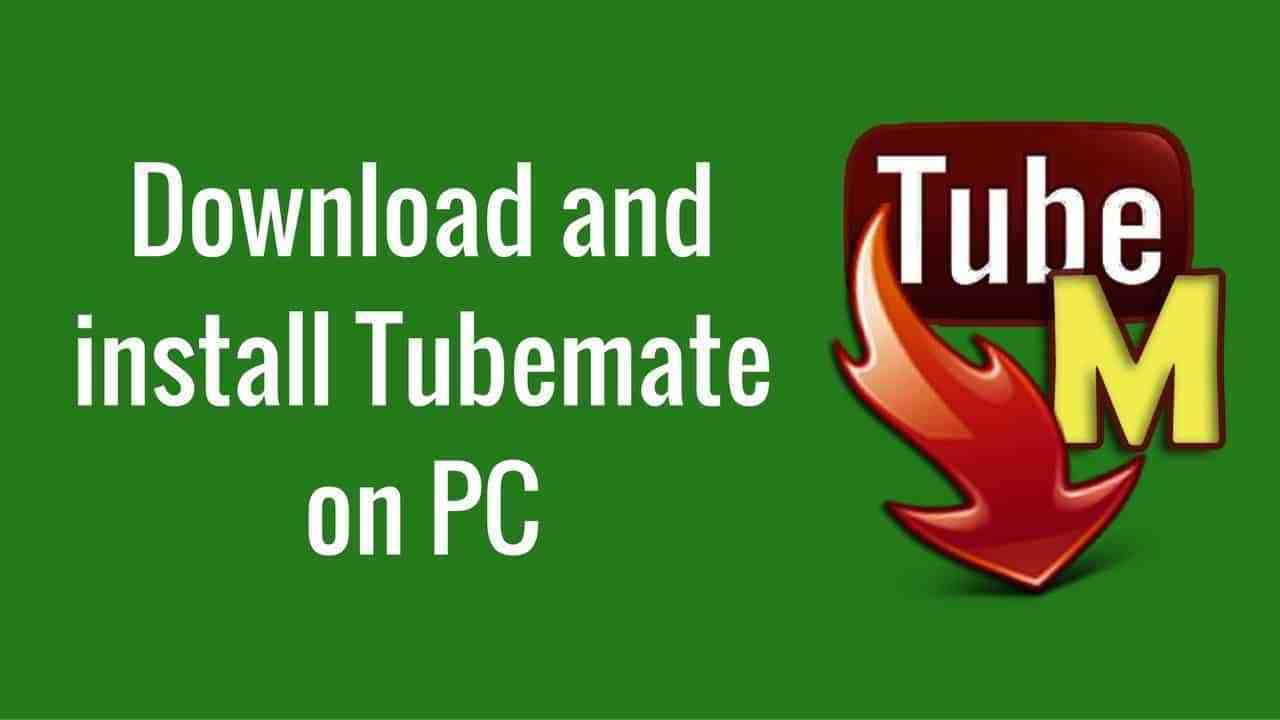 TubeMate for PC & Laptop | Download Tubemate for Windows 10/8/7/XP