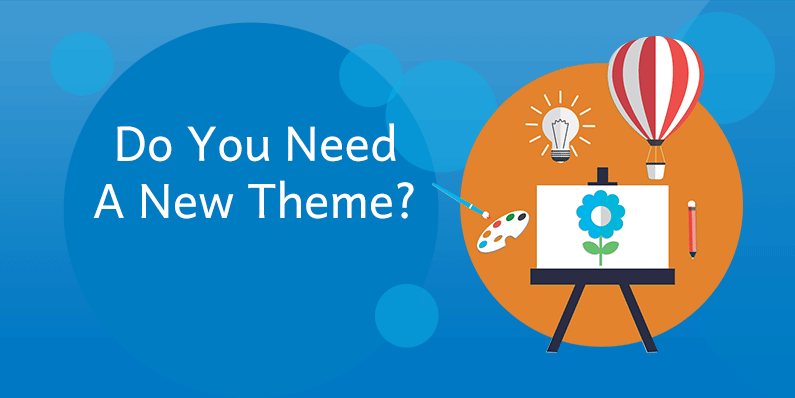 Do You Need a New Theme?