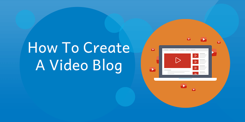 How To Create A Video Blog