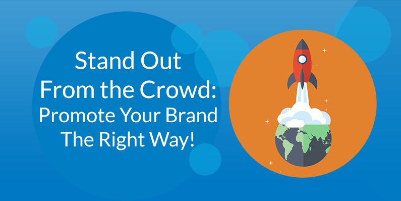 Promote Your Brand The Right Way!