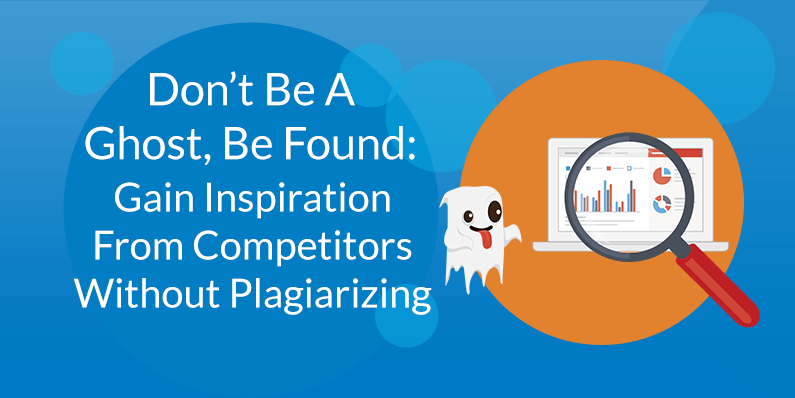 Gain Inspiration From Competitors Without Plagiarizing