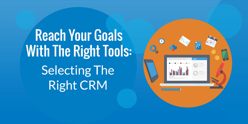 Selecting the Right CRM Software or Platform