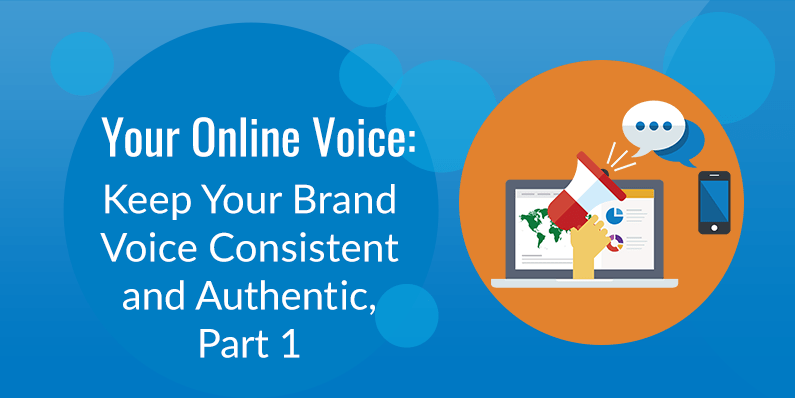Keep Your Brand Voice Consistent and Authentic, Part One