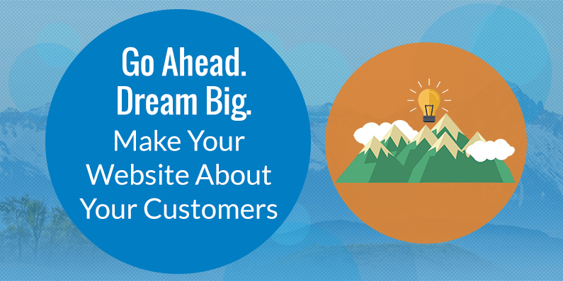 Make Your Website About Your Customers