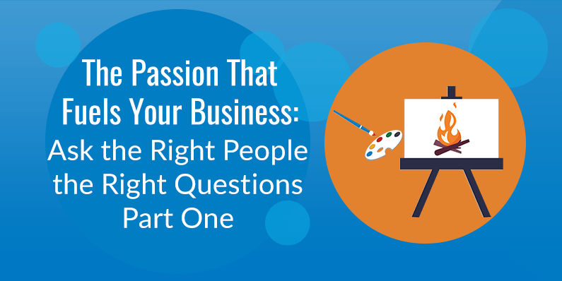 Ask the Right People the Right Questions, Part One