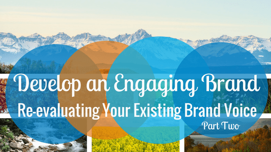 Re-evaluating Your Existing Brand Voice, Part 2