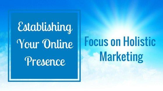 Focus on Holistic Online Marketing