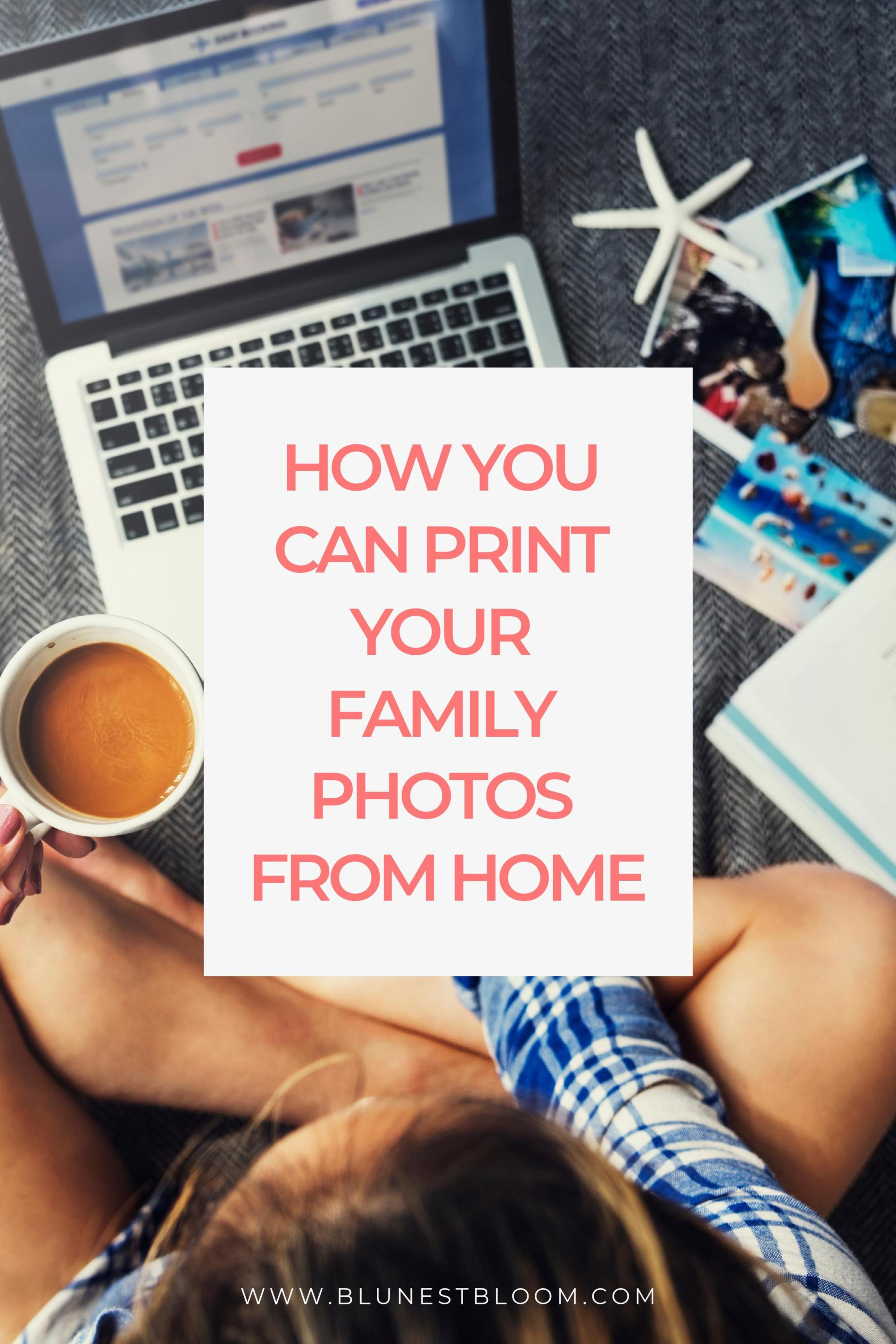 How You an Print Your Family Photos From Home - Pinterest