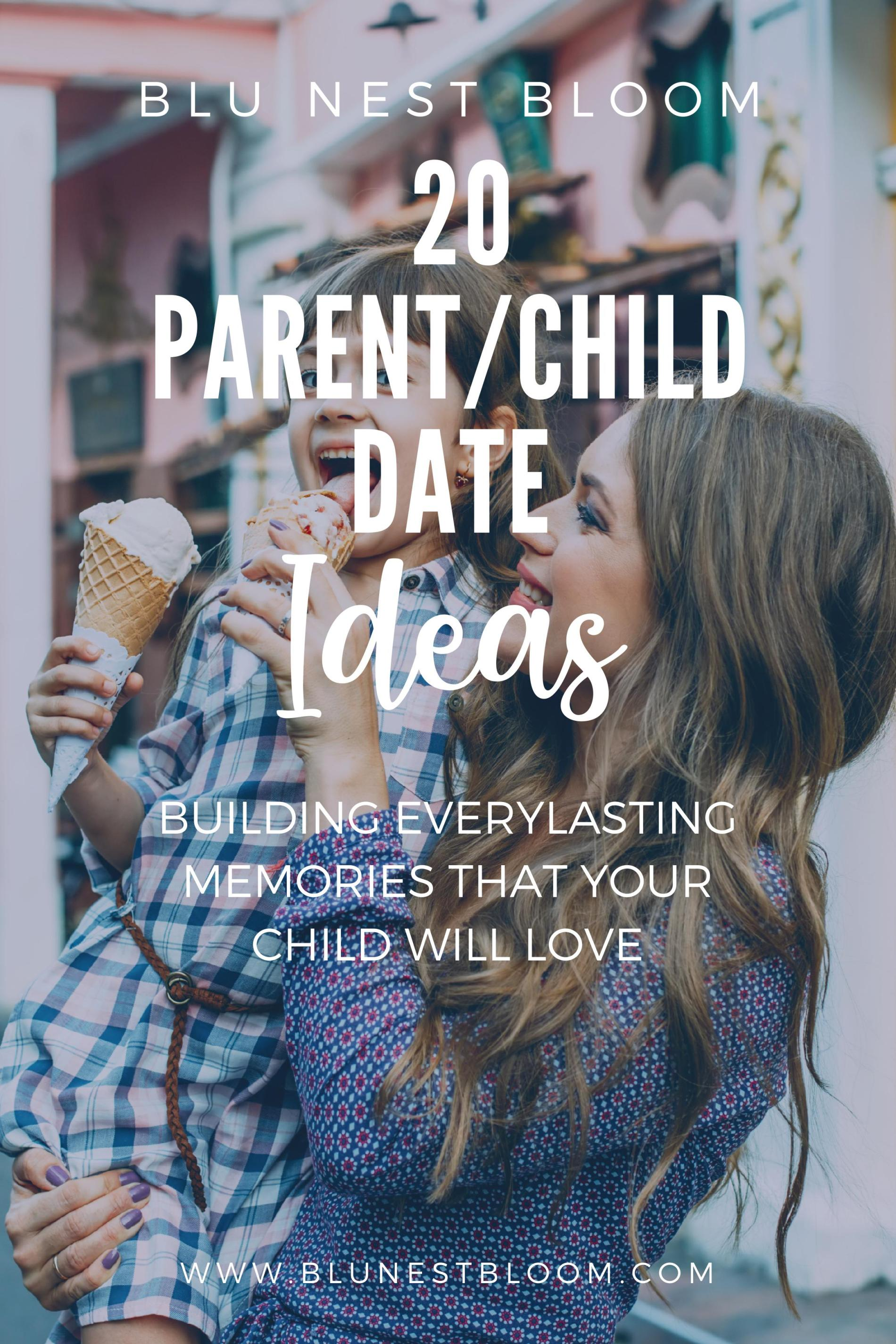 20 Parent/Child Date Ideas