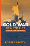 Cold War Sea Stories