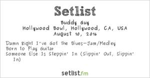 Buddy Guy at Hollywood Bowl 8/10/16. Setlist.