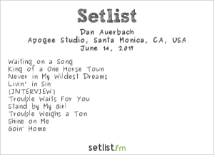 Dan Auerbach @ KCRW'S Apogee Sessions 6/14/17. Setlist.