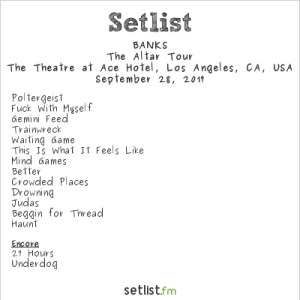 BANKS @ The Theatre At Ace Hotel 9/28/17. The Altar Tour. Setlist.