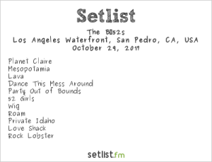 B-52s at The Growlers Six 10/29/17. Setlist.