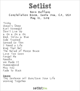 Born Ruffians at the Constellation Room 5/12/18. Setlist.