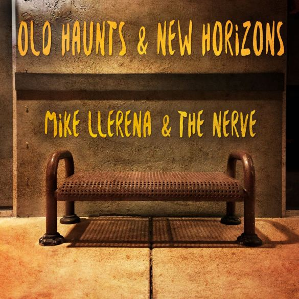 """Mike Llerena & the Nerve 