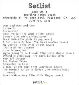 Jack White @ Arroyo Seco Weekend 6/23/18. Setlist.