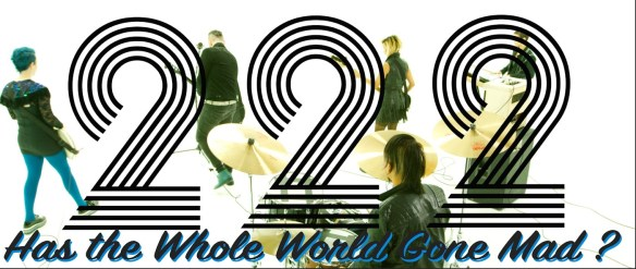 "222. Has ""The Whole World Gone Mad?"" Music Video"