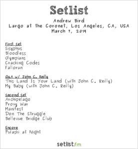 Andrew Bird @ Largo 3/7/19. Setlist.