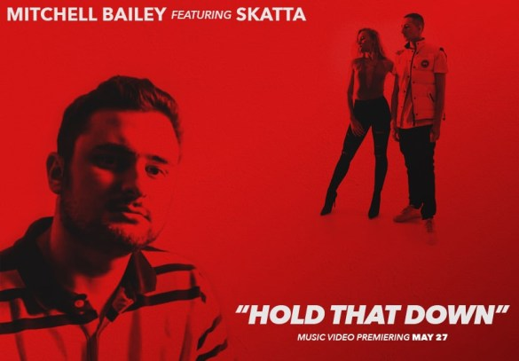 Mitchell Bailey ft Skatta - 'Hold That Down'