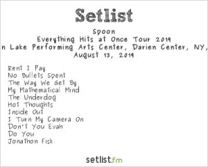 Spoon @ Darien Center 8/13/19. Setlist.