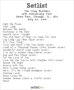 The Isley Brothers @ Pitchfork Music Festival 7/20/19. Setlist.