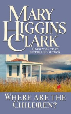 Where Are the Children? by Mary Higgins Clark   Blushing Geek