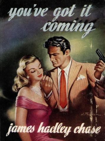 You've Got It Coming by James Hadley Chase | Blushing Geek