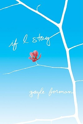 If I Stay by Gayle Forman   Blushing Geek