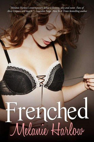 Frenched by Melanie Harlow | Blushing Geek