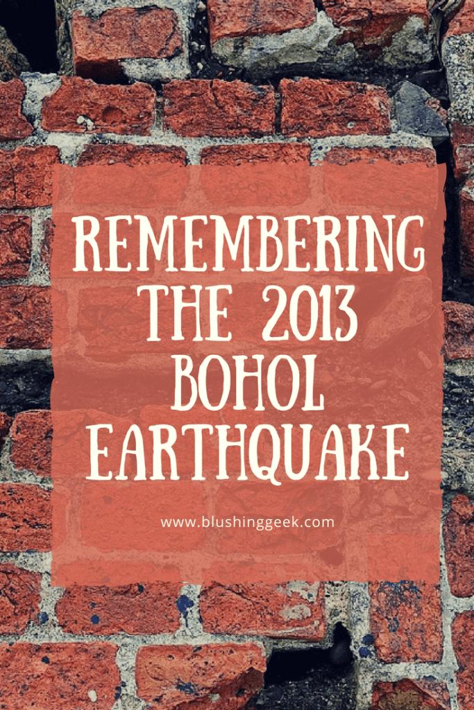 Remembering The 2013 Bohol Earthquake | Blushing Geek