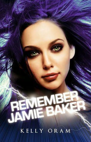 Remember Jamie Baker by Kelly Oram | Blushing Geek