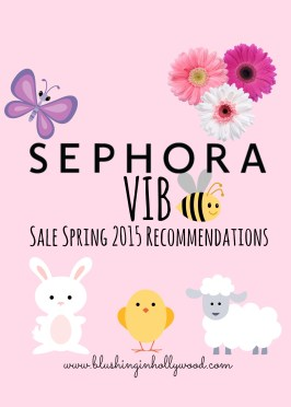 Sephora VIB Sale Spring 2015 Recommendations