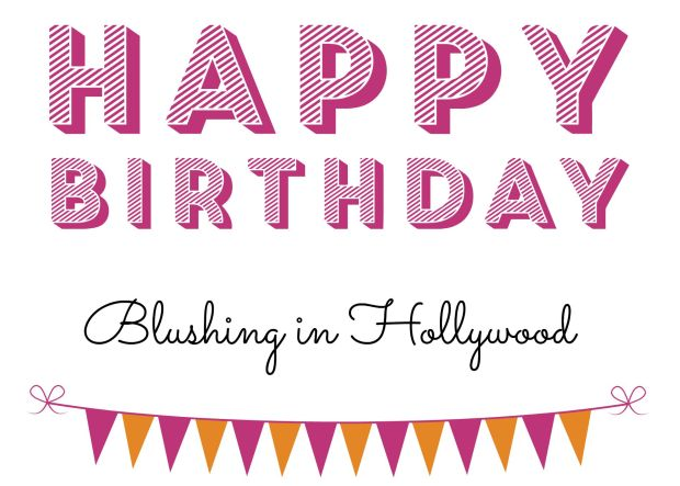 Blushing in Hollywood Blog's One Year Anniversary!