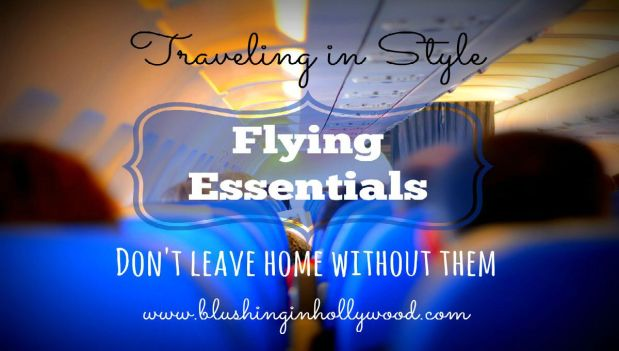 Traveling in Style Part Two – Flying Essentials