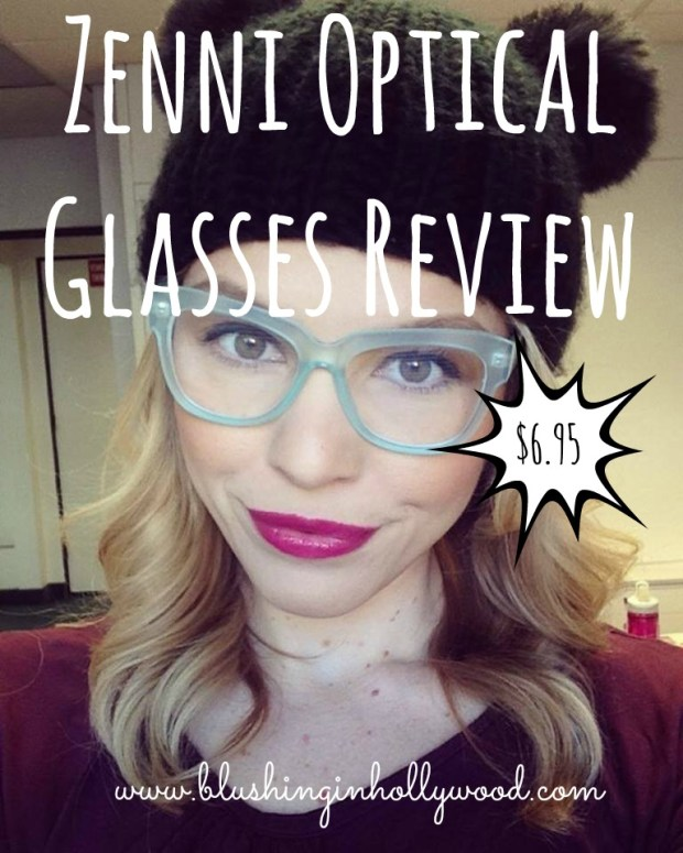 857028406b23 Zenni Glasses Review - Blushing in Hollywood