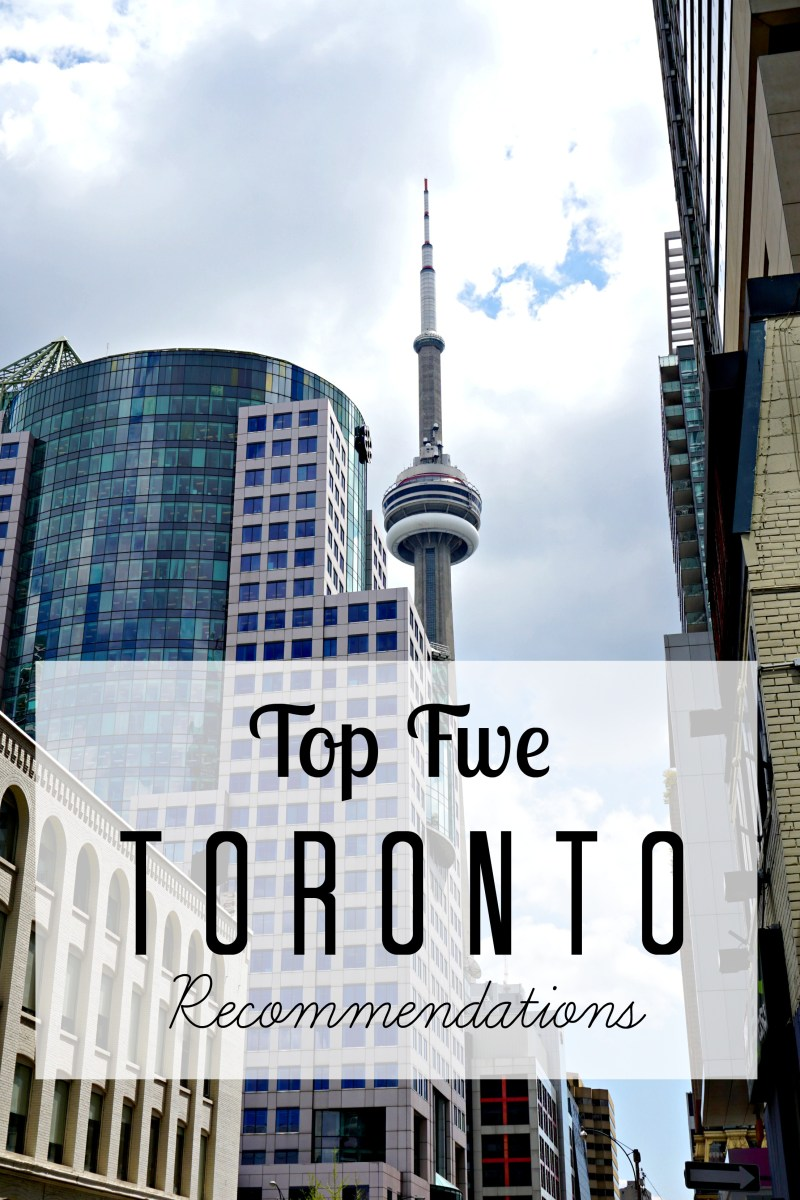 Toronto Top Five Recommendations