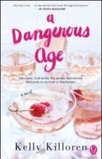 A Dangerous Age by Kelly Killoren