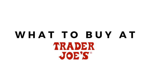 What to Buy at Trader Joe's