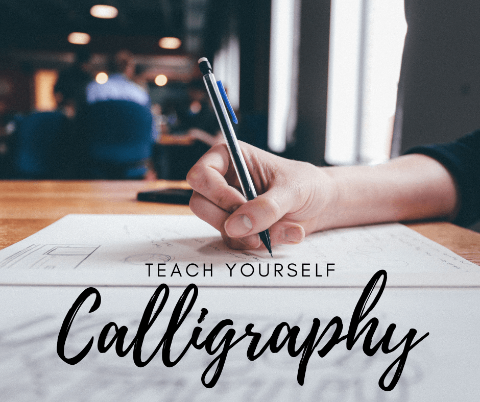 How To Teach Yourself Calligraphy