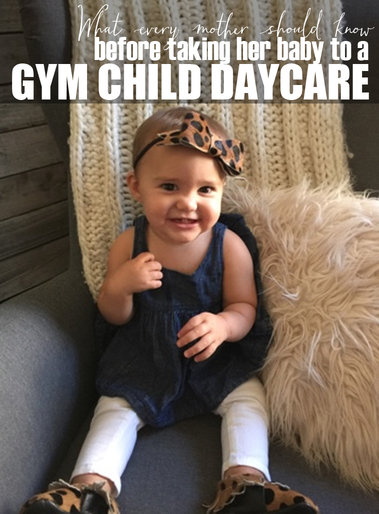What Every Mother Should Know Before Taking Her Baby or Child to a Gym Child Daycare