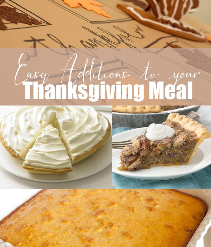 Easy additions to your Thanksgiving meal: appetizer, cornbread, banana cream pie, pecan pie, kids table