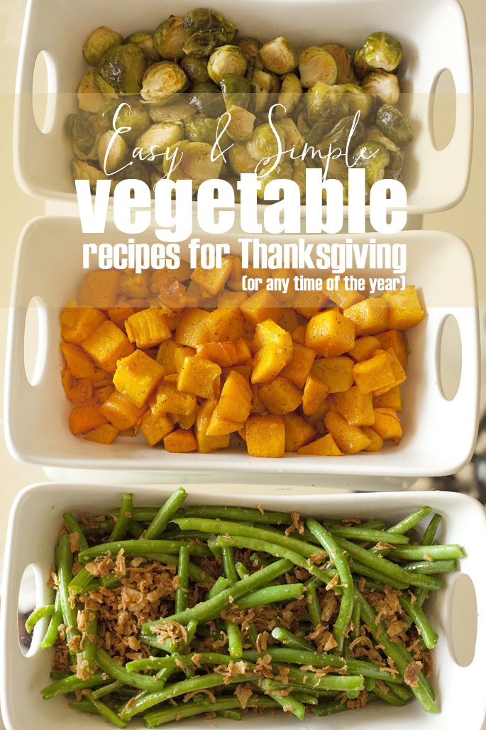 Easy & Simple Vegetable Recipes for Thanksgiving or any time of the year