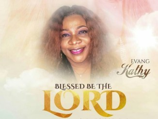 Blessed Be The Lord by Evangelist Kathy [MP3 & Lyrics]