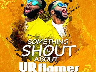 Something to Shout About by UR Flames [MP3 & Lyrics]