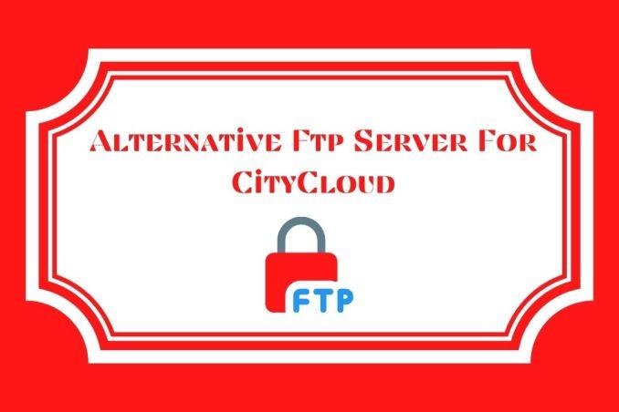Alternative Ftp Server For CityCloud