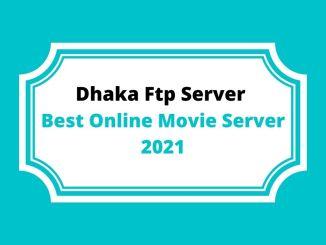 Dhaka Ftp Server _ Best Online Movie Server 2021
