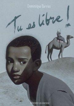 Tu es libre ! de Dominique Torres